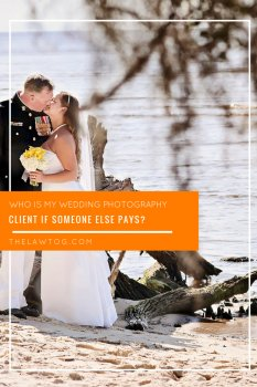 Who is my wedding ceremony photography customer if another person pays?